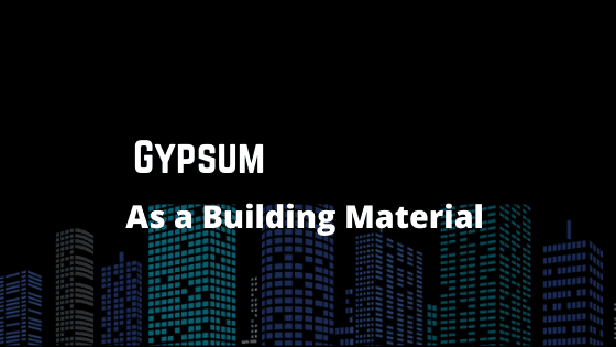 Gypsum as a Building Material
